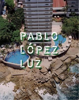 Pablo Lopez Luz (Hardback)