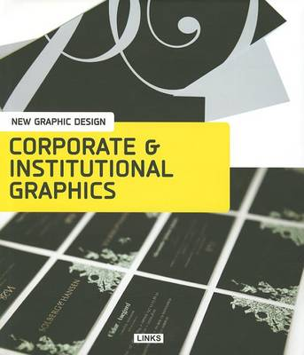 Corporate and Institutuonal Graphics - New Graphic Design (Hardback)