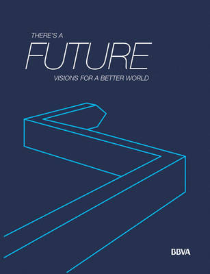 There's a Future: Visions for a Better World (Paperback)