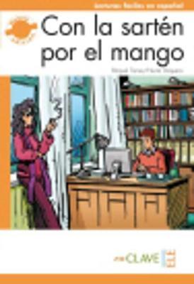 Con la sarten por el mango (new edition) (Paperback)