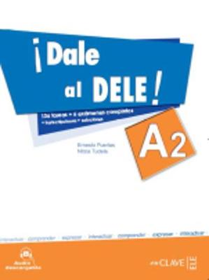 Dale al DELE!: Libro A2 + audio descargable (Paperback)