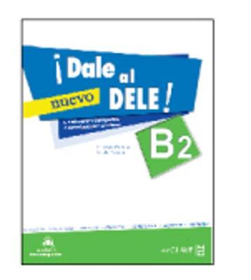 Dale al DELE!: Libro B2 + audio descargable