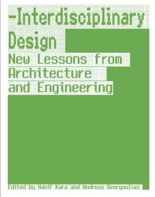 Interdisciplinary Design: New Lessons from Architecture and Engineering (Hardback)