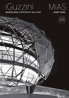 Iguzzini: Barcelona Corporate Building: Josep MIAs (Hardback)