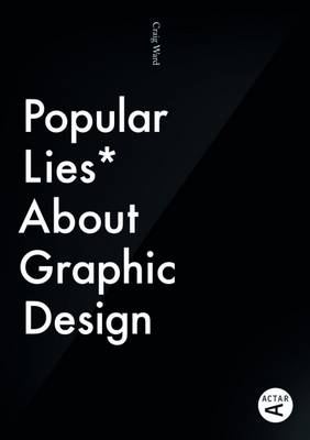 Popular Lies about Graphic Design (Paperback)
