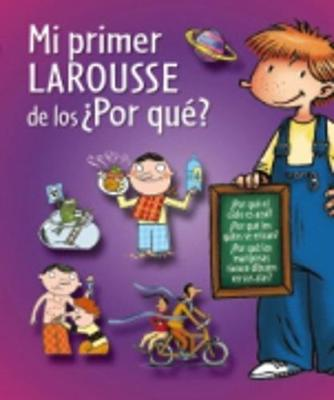 Mi Primer Larousse: Mi Primer Larousse De Los Por Que? (Hardback)