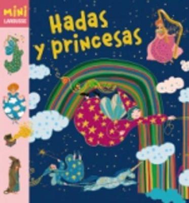 Coleccion Mini Larousse: Hadas y Princesas (Hardback)