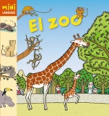 Coleccion Mini Larousse: El Zoo (Hardback)