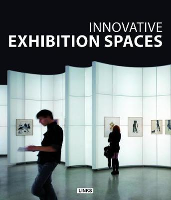 Innovative Exhibition Spaces (Hardback)