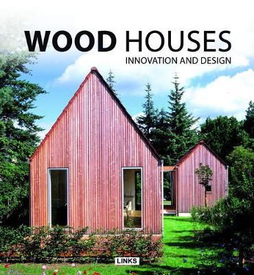 Wood Houses Innovation and Design (Hardback)