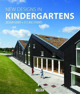 New Designs in Kindergartens: Design Guide + 31 Case Studies (Hardback)