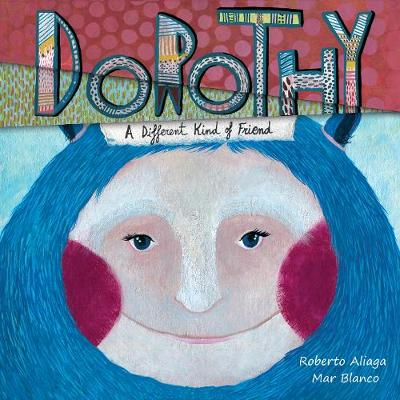 Dorothy: A Different Kind of Friend (Hardback)