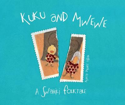 Kuku and Mwewe: A Swahili Folktale (Hardback)