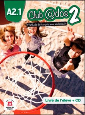 Club @dos: Livre de l'eleve + CD 2 (A2.1)