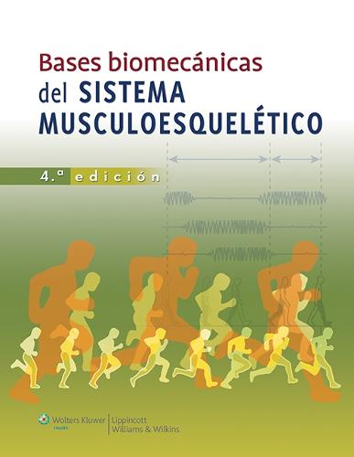 Bases biomecanicas del sistema musculoesqueletico (Paperback)