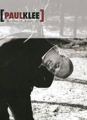 Paul Klee: Bauhaus Master (Hardback)