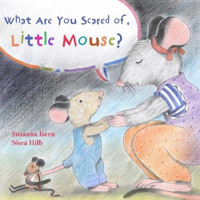 What Are You Scared of Little Mouse? (Hardback)