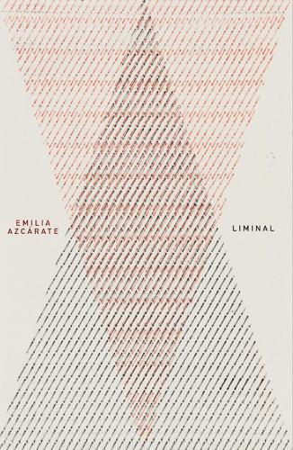 Emilia Azcarate: Liminal (Paperback)