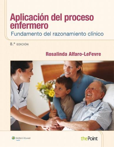 Aplicacion del proceso enfermero: Fundamento del razonamiento clinico (Paperback)