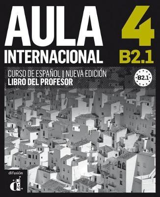 Aula Internacional - Nueva edicion: Libro del profesor 4 (B2.1) (Paperback)