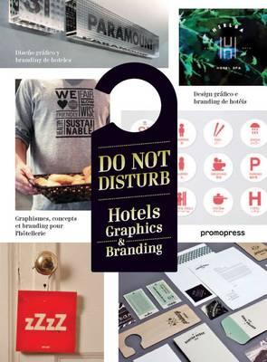 Do Not Disturb: Hotel Graphics & Branding (Hardback)