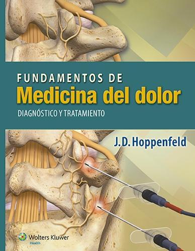 Fundamentos de medicina del dolor: Diagnostico y tratamiento (Paperback)