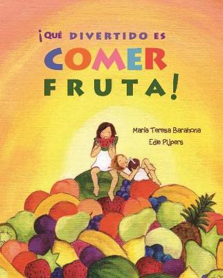 !Que divertido es comer fruta! (Hardback)