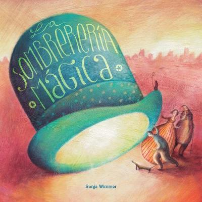 La sombrereria magica (Hardback)