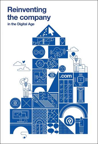 Reinventing the Company in the Digital Age (Paperback)