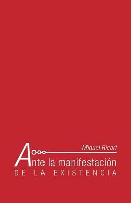 Ante La Manifestacion de La Existencia (Paperback)