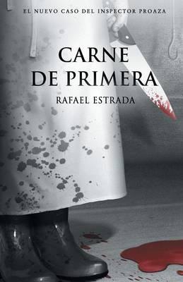 Carne de Primera: Trilogia del Inspector Proaza Vol II (Paperback)