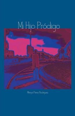 Mi Hijo Prodigo (Paperback)