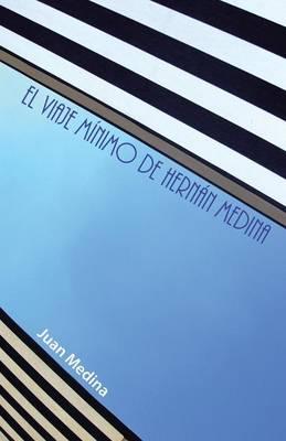 El Viaje Minimo de Hernan Medina (Paperback)