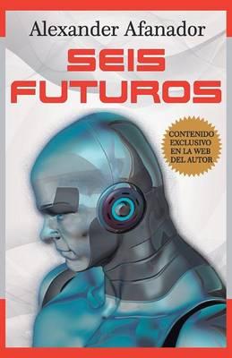 Seis Futuros (Paperback)