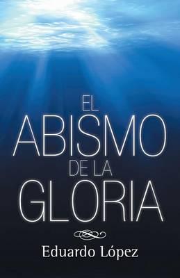 El Abismo de La Gloria (Paperback)