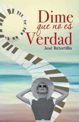 Dime Que No Es Verdad (Paperback)