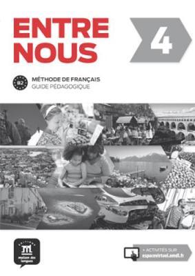 Entre Nous: Guide pedagogique 4 (B2) (Paperback)