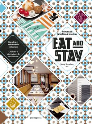 Eat and Stay - Restaurant Graphics and Interiors (Hardback)