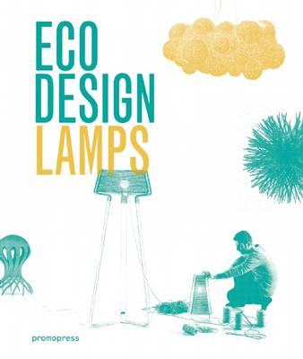 Eco Design: Lamps (Hardback)