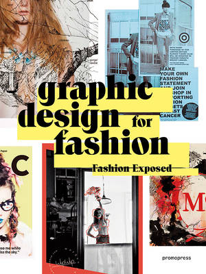 Graphic Design for Fashion - Fashion Exposed (Paperback)