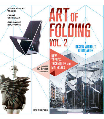 Art of Folding Vol. 2: New Trends, Techniques and Materials (Paperback)