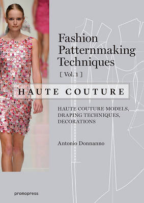 Fashion Patternmaking Techniques V1 Haute Couture (Paperback)