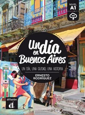 Un dia en...: Un dia en Buenos Aires (A1) - libro + MP3 descargable (Paperback)