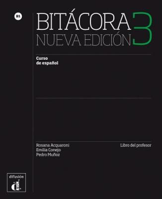 Bitacora - Nueva edicion: Libro del profesor 3 (B1) (Paperback)