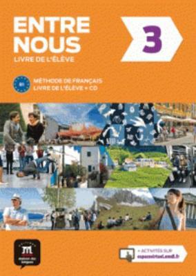Entre Nous: Livre de l'eleve + CD 3 (B1) (edition cahier non inclus)