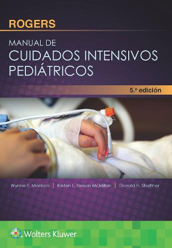 Rogers. Manual de cuidados intensivos pediatricos (Paperback)