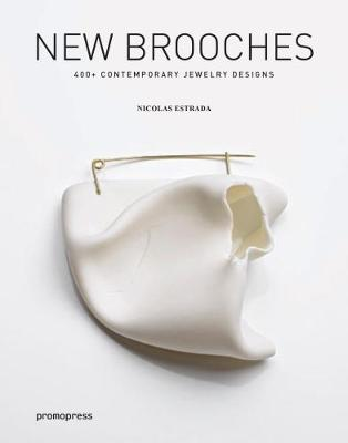 New Brooches: 400+ contemporary jewelry designs (Hardback)