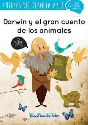 Darwin y El Gran Cuento de Los Animales (Paperback)