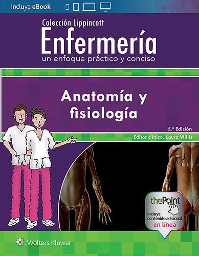 Coleccion Lippincott Enfermeria. Un enfoque practico y conciso: Anatomia y fisiologia - Incredibly Easy! Series (R) (Paperback)