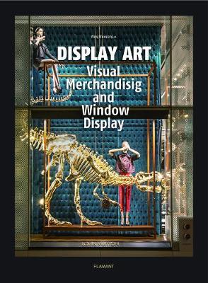 Display Art: Visual Merchandising and Window Display (Hardback)